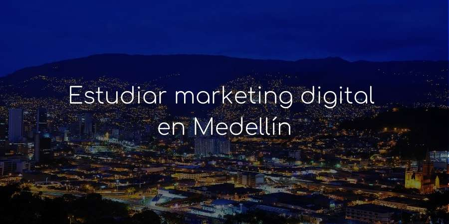 Estudiar marketing digital medellín