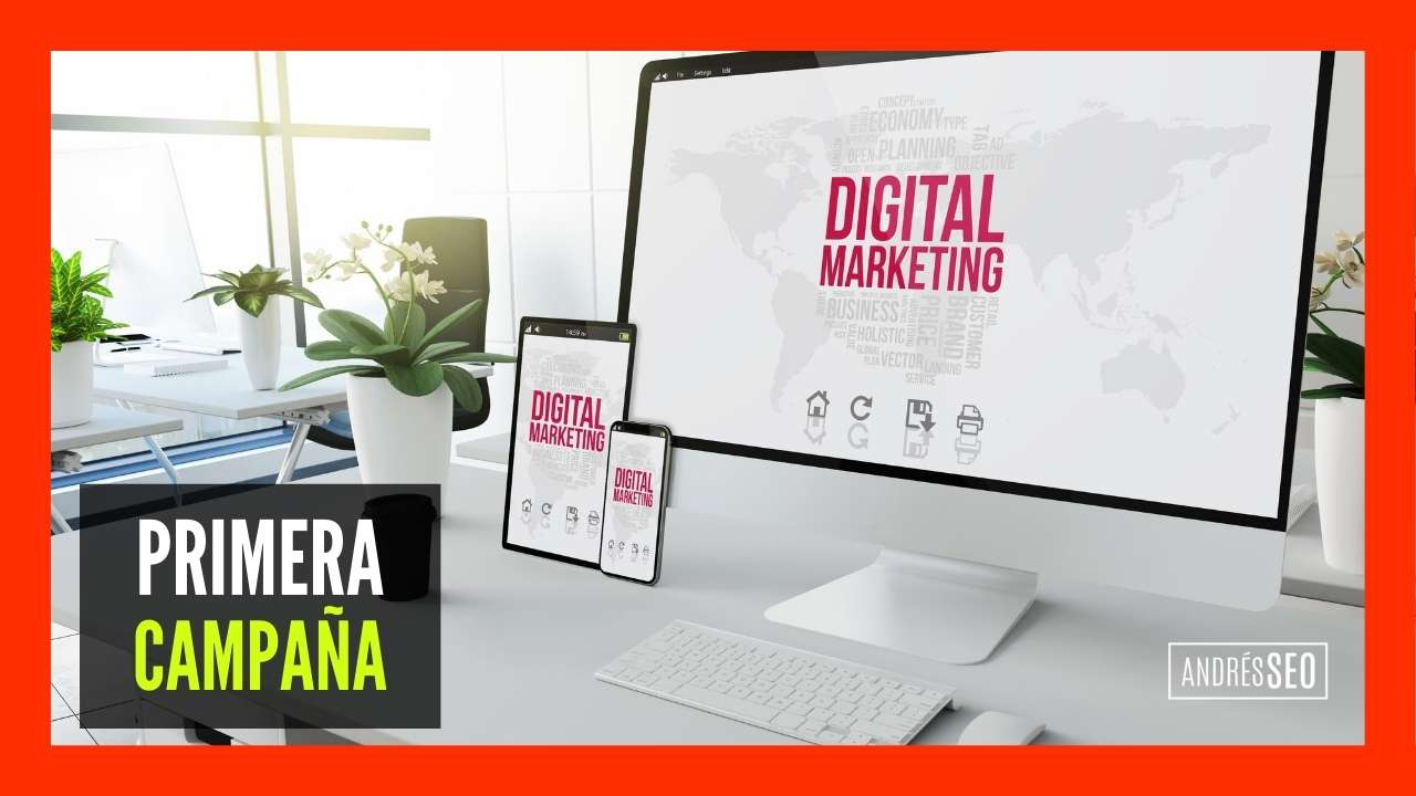 cómo planear tu primera campaña de marketing digital