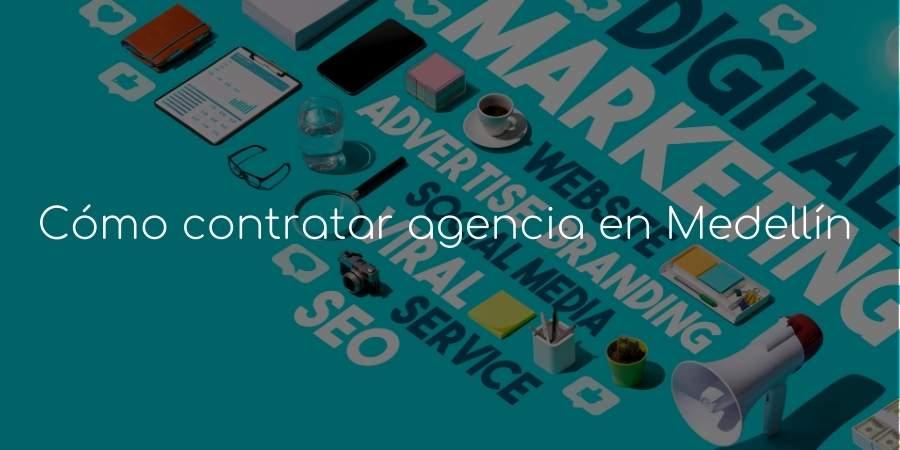 contratar agencia de marketing digital en Medellín