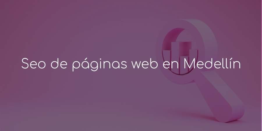 Seo de páginas web Medellín